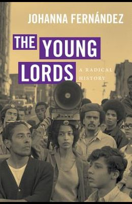 The Young Lords: A Radical History