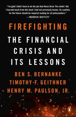 Firefighting: The Financial Crisis and Its Lessons