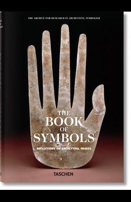 Le Livre Des Symboles. Réflexions Sur Des Images Archétypales