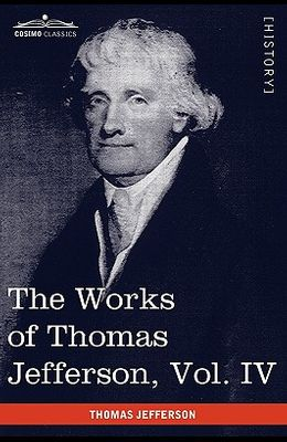 The Works of Thomas Jefferson, Vol. IV (in 12 Volumes): Notes on Virginia II, Correspondence 1782-1786