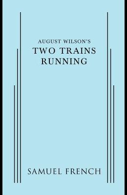 August Wilson's Two Trains Running