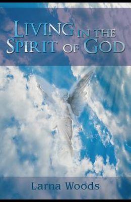 Living in the Spirit of God