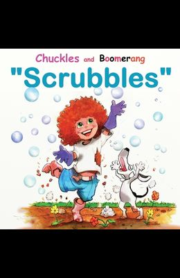 Chuckles and Boomerang Scrubbles