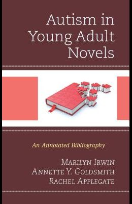 Autism in Young Adult Novels: An Annotated Bibliography