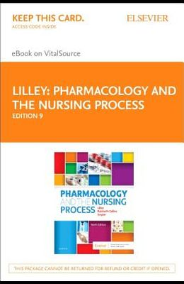 Pharmacology and the Nursing Process Elsevier eBook on Vitalsource (Retail Access Card)