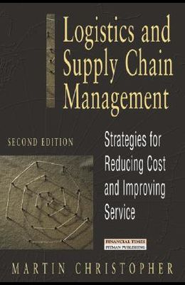 Logistics and Supply Chain Management (2nd Edition) (Financial Times Management)