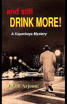 And Still Drink More!: A Kayankaya Mystery