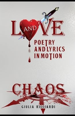 Love and Chaos: Poetry and Lyrics in Motion