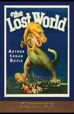 The Lost World (100th Anniversary Edition): With 50 Original Illustrations