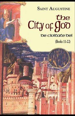 City of God (Books 11-22): De Civitate Dei