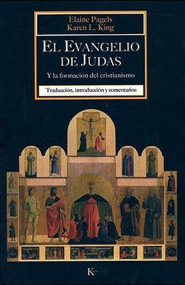 El Evangelio de Judas: Y la Formacion del Cristianismo = Reading Judas
