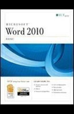 Microsoft Word 2010: Basic [With CDROM] (ILT)