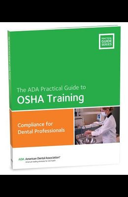 OSHA Training: Compliance for Dental Professionals [With CDROM]