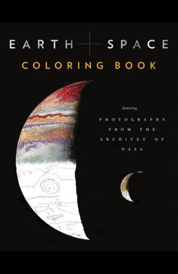 Earth and Space Coloring Book: Featuring Photographs from the Archives of NASA (Adult Coloring Books, Space Coloring Books, NASA Gifts, Space Gifts f