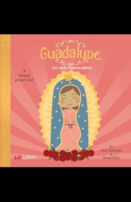 Guadalupe: First Words-Primeras Palabras: First Words - Primeras Palabras