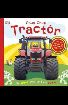 Chug, Chug Tractor: Lots of Sounds and Loads of Flaps!