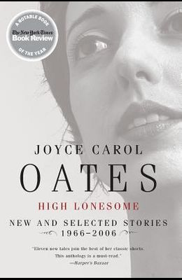 High Lonesome: New and Selected Stories 1966-2006