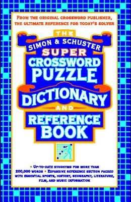 Simon & Schuster Super Crossword Puzzle Dictionary and Reference Book (Original)