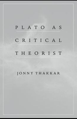 Plato as Critical Theorist