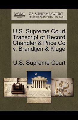U.S. Supreme Court Transcript of Record Chandler & Price Co V. Brandtjen & Kluge