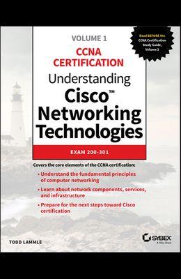 Understanding Cisco Networking Technologies, Volume 1: Exam 200-301