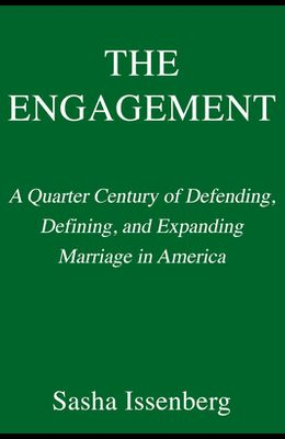 The Engagement: A Quarter Century of Defending, Defining, and Expanding Marriage in America