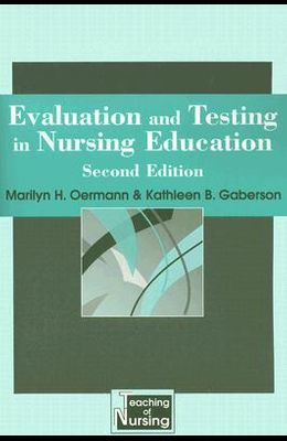 Evaluation and Testing in Nursing Education: Second Edition