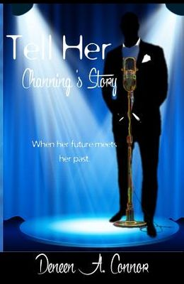 Tell Her, Channing's Story: When her future meets her past