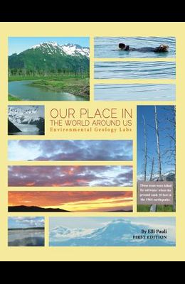 Our Place In the World Around Us: Environmental Geology Labs
