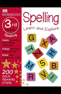 DK Workbooks: Spelling, Third Grade: Learn and Explore