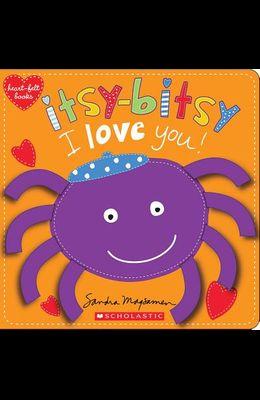 Itsy-Bitsy I Love You! (Heart-Felt Books): Heartfelt Stories