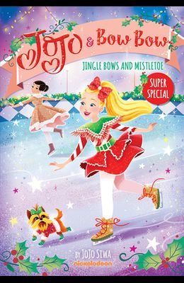 Jingle Bows and Mistletoe (Jojo and Bowbow Super Special)