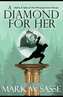 A Diamond for Her: Myths and Tales of the Winasook Iron Horses