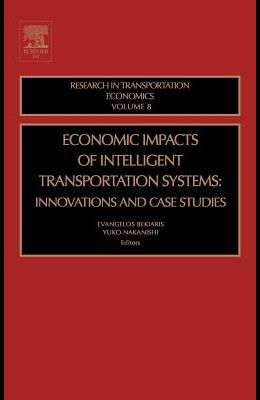 Economic Impacts of Intelligent Transportation Systems: Innovations and Case Studies