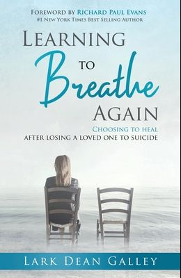 Learning to Breathing Again: Choosing to Heal After Losing a Loved One to Suicide