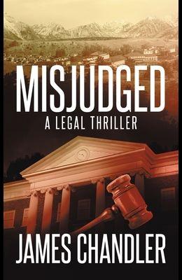 Misjudged: A Legal Thriller