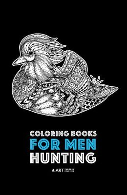 Coloring Books for Men: Hunting: Detailed Hunting Designs For Relaxation and Stress Relief; Complex Zendoodle Animal Designs For Guys