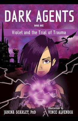 Dark Agents, Book One: Violet and the Trial of Trauma