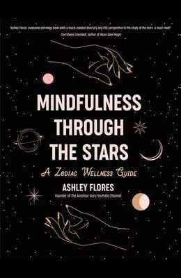 Mindfulness Through the Stars: A Zodiac Wellness Guide