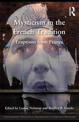 Mysticism in the French Tradition: Eruptions from France