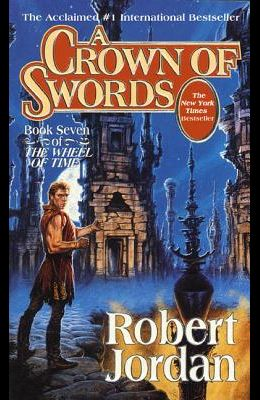 A Crown of Swords: Book Seven of 'the Wheel of Time'