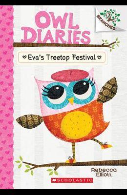 Eva's Treetop Festival: A Branches Book (Owl Diaries #1), 1