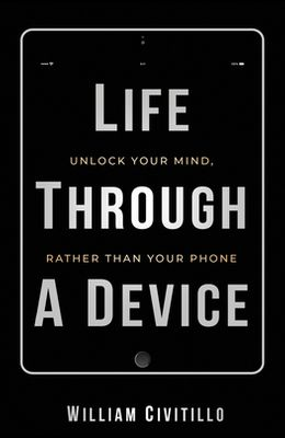 Life Through A Device: Unlock Your Mind, Rather Than Your Phone