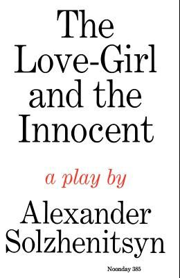 The Love-Girl and the Innocent: A Play