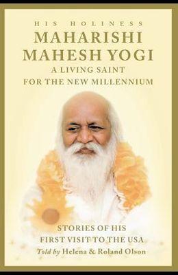 Maharishi Mahesh Yogi - A Living Saint for the New Millennium