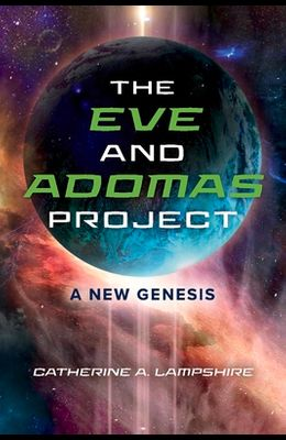 The Eve and Adomas Project, 1: A New Genesis