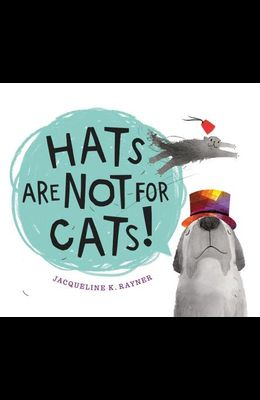 Hats Are Not for Cats!