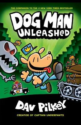 Dog Man Unleashed: From the Creator of Captain Underpants (Dog Man #2), Volume 2