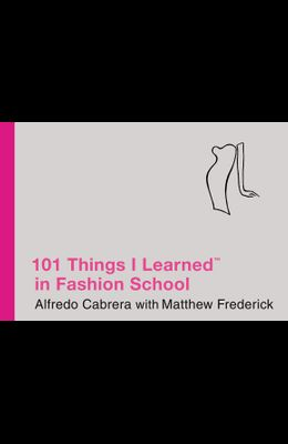 101 Things I Learned (R) in Fashion School