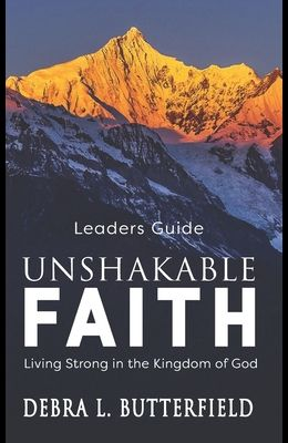 Unshakable Faith Leaders Guide: Living Strong in the Kingdom of God